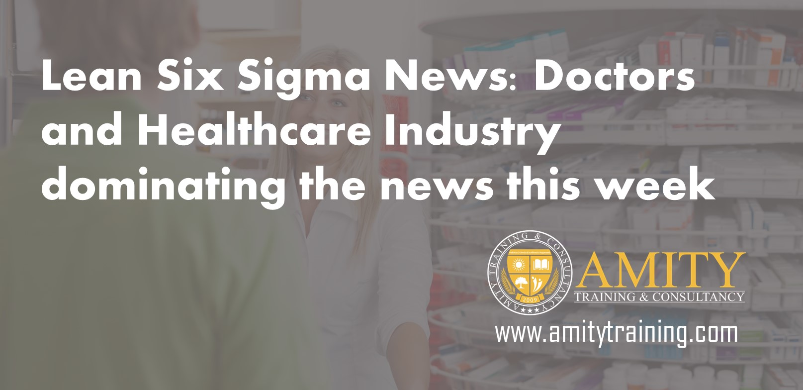 Lean Six Sigma News Doctors and Healthcare Industry dominating the news this week