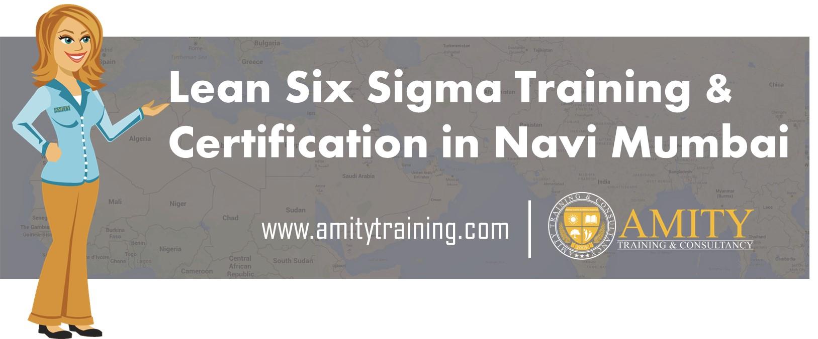Lean Six Sigma Training In Navi Mumbai Amity Training And Consultancy
